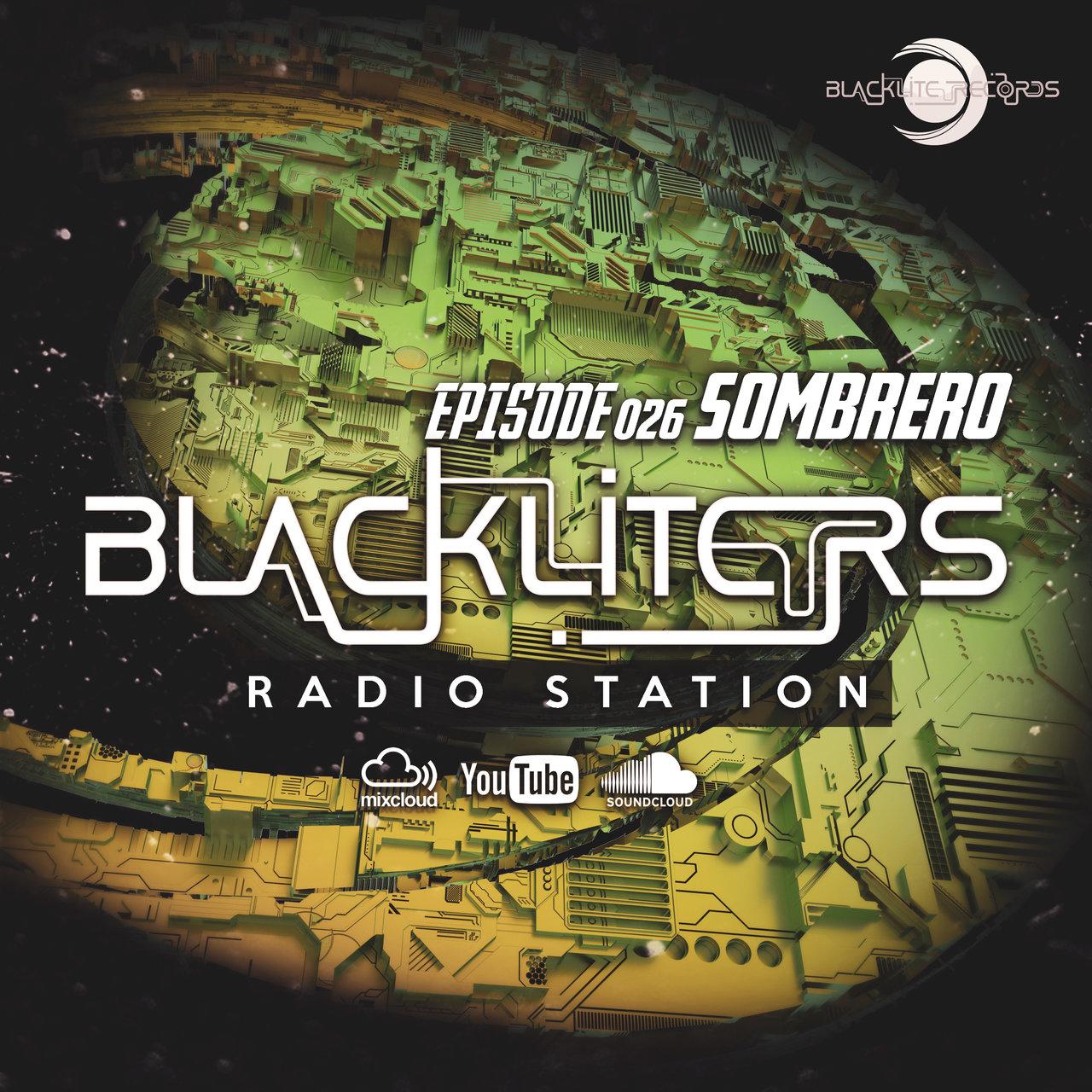 """Blackliters Radio #026 """"Sombrero"""" [Psychedelic Trance Radio]"""