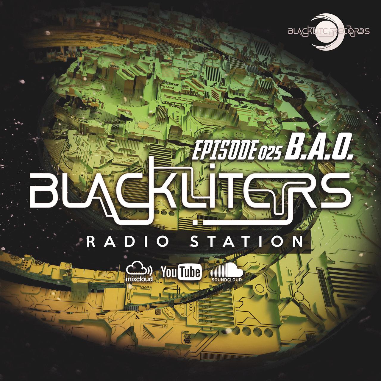 """Blackliters Radio #025 """"Bao"""" [Psychedelic Trance Radio]"""